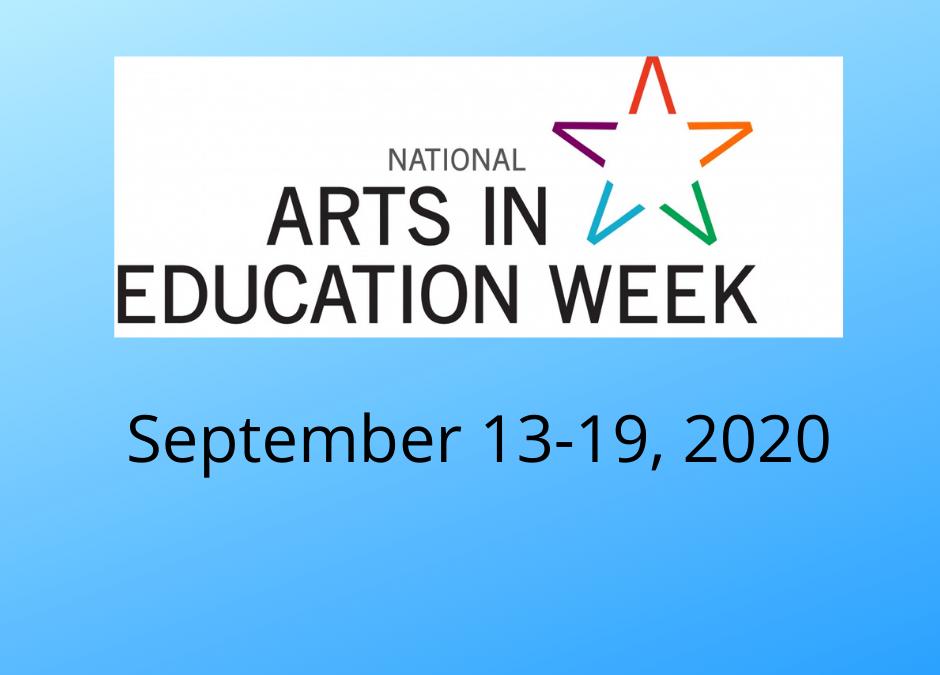 Celebrate National Arts in Education Week 9/13-19