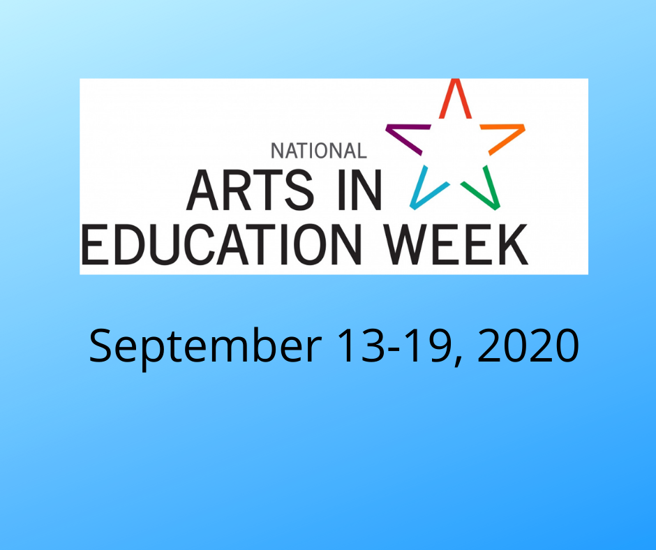 Celebrate National Arts in Education Week 9/13-19
