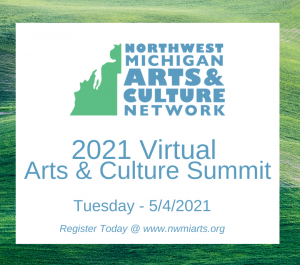 2021 NW MI Arts & Culture Virtual Summit Resources
